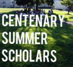Centenary Summer Scholars